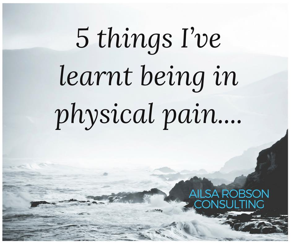 Things I've learnt being in physical pain